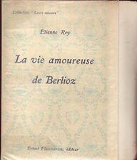 La Vie amoureuse de Berlioz - Collection : Leurs amours