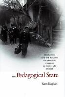 The Pedagogical State: Education and the Politics of National Culture in Post...