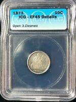1873 Open 3 Liberty Seated Variety 4 Legend Obverse Ten Cents Dime ICG EF45