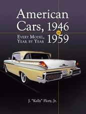 """J. Kelly """" Flory"""" Jr. .. American Cars 1946-1959: Every Model, Year by Year"""