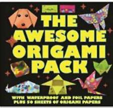 The Awesome Origami Pack : With Waterproof and Foil Papers, Plus 50 Sheets of...