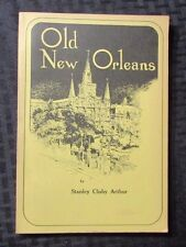 1966 OLD NEW ORLEANS by Stanley Clisby Arthur FN+ SC 16th Ed. SIGNED by Son