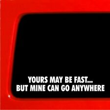 Yours may be fast but mine can go anywhere sticker for jeep wrangler cherokee