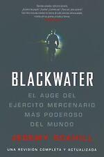 Blackwater: El Auge del Ejercito Mercenario Mas Poderoso del Mundo (Paperback or