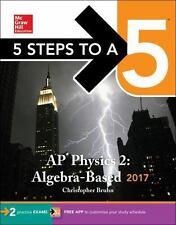 5 Steps to a 5: AP Physics 2: Algebra-Based 2017, Bruhn, Christopher