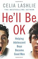 Hell Be OK Helping Adolescent Boys Become Good Men
