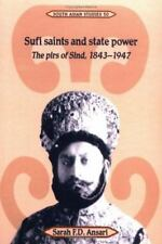 Sufi Saints and State Power : The Pirs of Sind, 1843-1947 50 by Sarah F. D....
