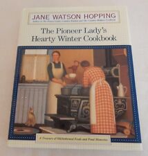 The Pioneer Lady's Hearty Winter Cookbook Old-Fashioned Foods 1996 1st edition