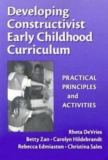 Developing Constructivist Early Childhood Curriculum : Practical Principles...
