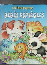 Bébés espiègles. Un livre pop-up. Editions Hemma 2005.