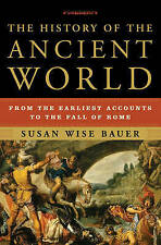 The History of the Ancient World: From the Earliest Accounts to the Fall of Rome by Susan Wise Bauer (Hardback, 2007)