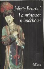 JULIETTE BENZONI  LA PRINCESSE MANDCHOUE