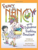 Fancy Nancy and the Fabulous Fashion Boutique by Jane OConnor