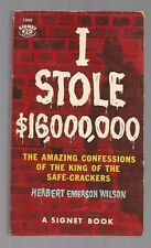 I STOLE $16,000,000 Herbert Emerson Wilson 1956 Signet 1293 Safe-Cracker King!