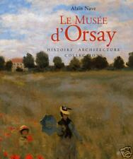 LE MUSEE D'ORSAY, HISTOIRE ARCHITECTURE COLLECTIONS -NB