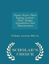 Steam Power Plant Piping System: Their Design, Installation and Maintenance - Sc