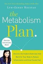 The Metabolism Plan: Discover the Foods and Exercises that Work for Your Body to