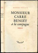 Henri Bosco : MONSIEUR CARRE BENOIT A LA CAMPAGNE - Charlot 1947, E.O. num.
