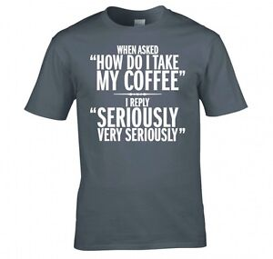 """FUNNY """"SERIOUS COFFEE DRINKERS"""" T SHIRT NEW"""