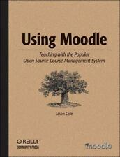 Using Moodle: Teaching with the Popular Open Source Course Management System (Co