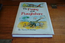 THE FUSING OF THE PLOUGHSHARE BY HENRY R.RITCHIE-SIGNED COPY