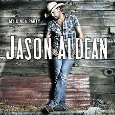 JASON ALDEAN - MY KINDA PARTY  CD NEU