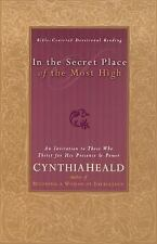In The Secret Place Of The Most High An Invitation To Those Who Thirst For His P