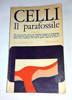 Il parafossile: romanzo di Giorgio Celli - Feltrinelli, 1967 Prima edizione
