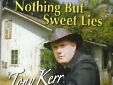 TONY KERR - NOTHING BUT SWEET LIES - CD
