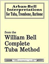 William Bell: Arban Bell Interpretations ~ Charles Colin Publications
