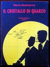 Il Cristallo di Quarzo,Marco Sommariva,Sicilia Punto L,1999