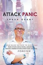 Attack Panic: Your Guide On How To Overcome Panic Attacks, Social Phobia, Agorap