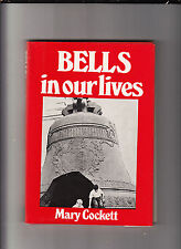 BELLS IN OUR LIVES-MARY COCKETT-1ST ED 1973-HB/DJ PHOTOS-CAMPANOLOGY COLLECTION-