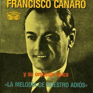Francisco Canaro - La Melodia [New CD]