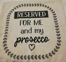 Reserved For Me And my Prosecco Cream Canvas Cushion Gift Friend