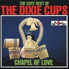 THE DIXIE-CUPS - THE VERY BEST OF THE DIXIE CUPS: CHAPEL OF LOVE CD 1998