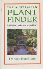 FRANCES HUTCHINSON The Australian Plant Finder: 9,000 Plants and Where to Buy Th