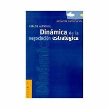 Dinámica de la Negociación Estratégica by Carlos Altschul (2001, Paperback)