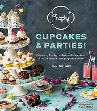 Trophy Cupcakes and Parties!: Deliciously Fun Party Ideas and Recipes from Seatt