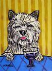 CAIRN TERRIER WINE dog artist  11x14 print animals impressionism