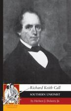 Richard Keith Call: Southern Unionist (Paperback or Softback)