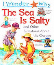 Me pregunto por qué el Mar Es Salado: y otras preguntas acerca de los océanos (me pregunto WH