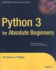 Python 3 for Absolute Beginners by Tim Hall, Timothy Jarman, J-P Stacey and...