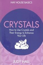 Crystals: How to Use Crystals and Their Energy to Enhance Your Life by Judy Hall