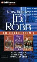 J.D. Robb CD Collection 1: Naked in Death/Glory Death/Immortal Death...
