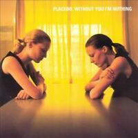 PLACEBO (UK) - WITHOUT YOU I'M NOTHING NEW CD
