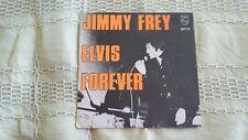 45t  JIMMY FREY---ELVIS FOREVER-