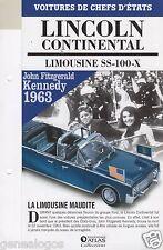 FICHE FASCICULE ATLAS LINCOLN CONTINENTAL LIMOUSINE SS 100 X J F KENNEDY 1963