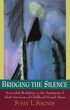 Bridging the Silence: Nonverbal Modalities in the Treatment of Adult Survivors
