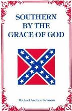Southern by the Grace of God: By Michael Grissom